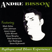 Play & Download Rhythm & Blues Experience by Andre Bisson | Napster