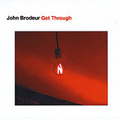 Play & Download Get Through by John Brodeur | Napster