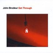 Get Through by John Brodeur