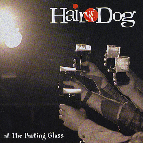 Play & Download At the Parting Glass by Hair of the Dog | Napster