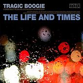 Play & Download Tragic Boogie by The Life And Times | Napster