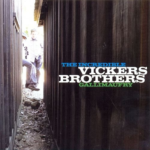 Play & Download Gallimaufry by Incredible Vickers Brothers | Napster