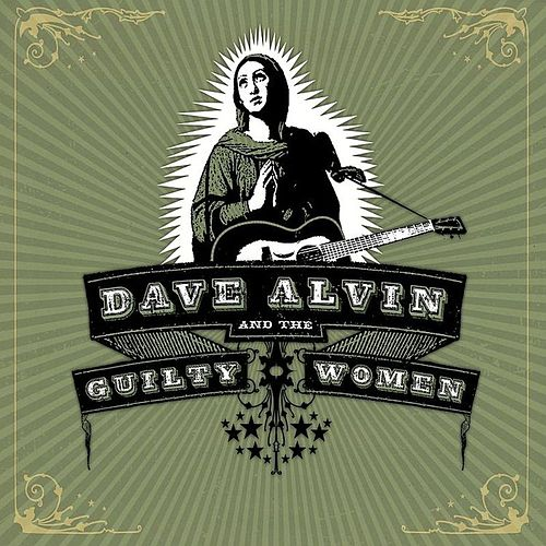 Play & Download Dave Alvin and The Guilty Women by Dave Alvin | Napster