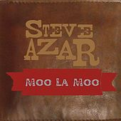 Play & Download Moo La Moo by Steve Azar | Napster