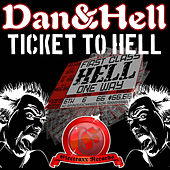 Play & Download Ticket To Hell by Dan | Napster