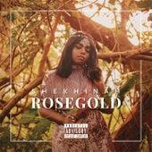 Rose Gold by Shekhinah