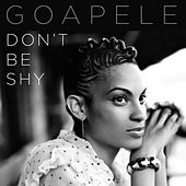 Play & Download Don't Be Shy - Single by Goapele | Napster