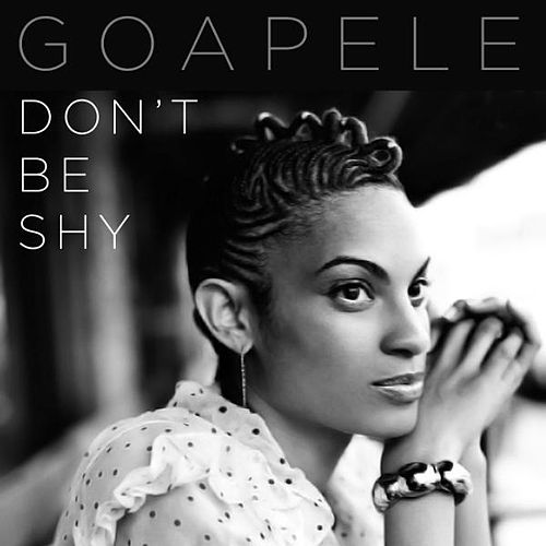 Don't Be Shy - Single by Goapele
