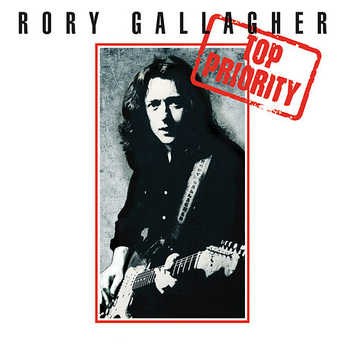 Top Priority (Remastered 2012) by Rory Gallagher
