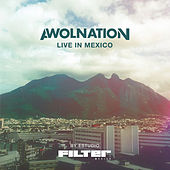 Live in Mexico by Estudio Filter by AWOLNATION