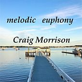 Melodic Euphony by Craig Morrison