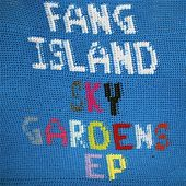 Play & Download Sky Gardens by Fang Island | Napster