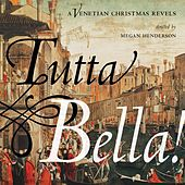 Tutta Bella!: A Venetian Christmas Revels by Various Artists