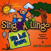 En Mi Casa / In My House by Sing-A-Lingo