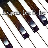 A Supreme Love For Jazz by Lounge Café