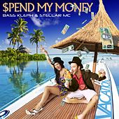 $pend My Money by Bass Kleph