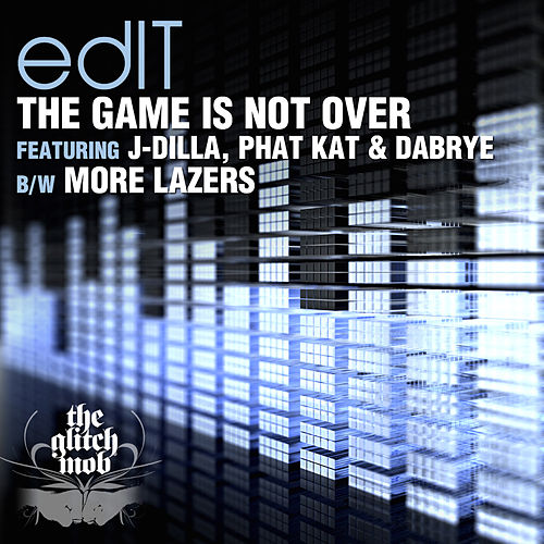 The Game Is Not Over / More Lazers - Single by edIT