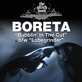 Play & Download Bubblin' In The Cut / Lobegrinder - Single by Boreta | Napster