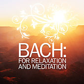 Play & Download Bach: For Relaxation and Meditation by Various Artists | Napster