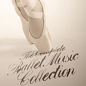 Play & Download The Complete Ballet Music Collection by Various Artists | Napster