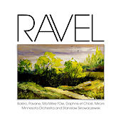 Play & Download Ravel: Boléro, Pavane, Ma Mère l'Oie, Daphnis et Chloé, Miroirs by Minnesota Orchestra and Stanislaw Skrowaczewski | Napster