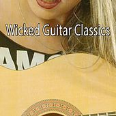 Wicked Guitar Classics by Latin Guitar