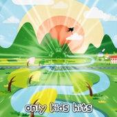 Only Kids Hits de Canciones Para Niños