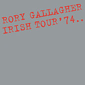 Irish Tour '74 (Live / Remastered 2011) by Rory Gallagher