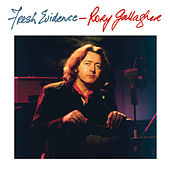 Fresh Evidence (Remastered 2013) by Rory Gallagher