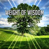 Weight Of Wisdom by Sounds of Nature Relaxation
