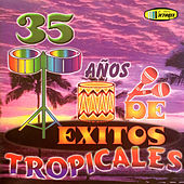 35 Años de Exitos Tropicales by Various Artists