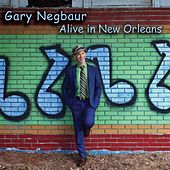 Alive in New Orleans by Gary Negbaur