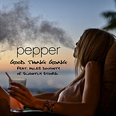 Good Thing Going (feat. Miles Doughty) by Pepper