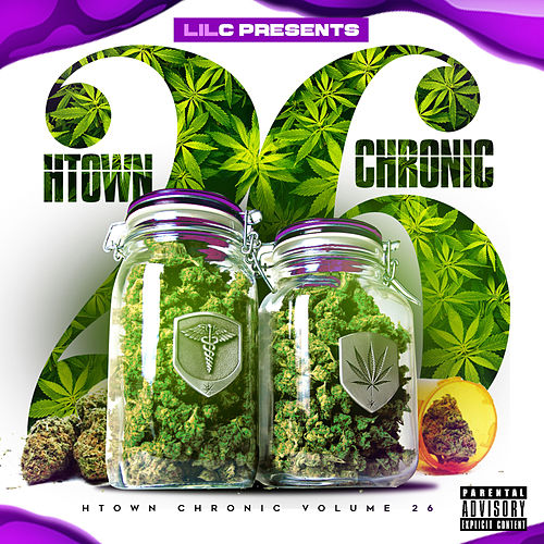 H-Town Chronic 26 by LIL C