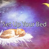 Set Up Your Bed by Deep Sleep Relaxation