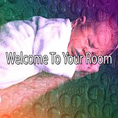 Welcome To Your Room by Bedtime Baby