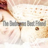 The Bedrooms Best Friend by Deep Sleep Relaxation