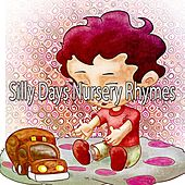 Silly Days Nursery Rhymes by Songs For Children