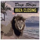 Deep Strips Ibiza Closing - EP by Various Artists