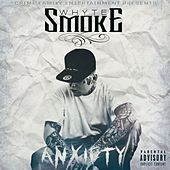 Anxiety by Whyte Smoke