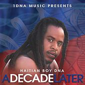 A Decade Later by Haitian Boy Dna
