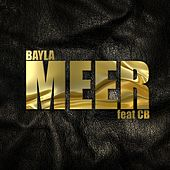 Meer (feat. CB) by Bayla