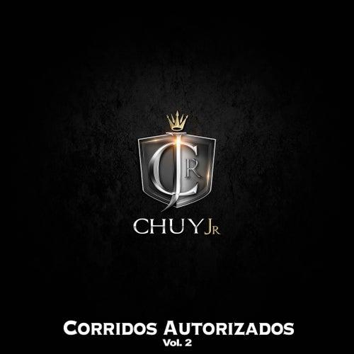 Corridos Autorizados, Vol. 2 by Chuy Jr. Y Sus Jardineros