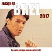 Brel 2017 (Les classiques remasterisés) von Jacques Brel