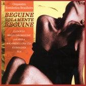 Beguine Solamente Beguine by Orquestra Romântica Brasileira
