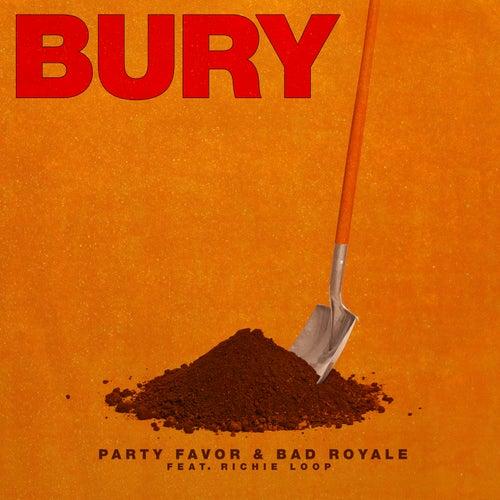 BURY (feat. Richie Loop) by Bad Royale