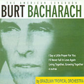 The American Songbook - Burt Bacharach by Brazilian Tropical Orchestra