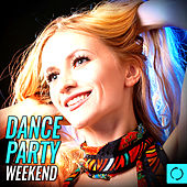 Dance Party Weekend by Various Artists