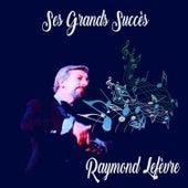 Raymond Lefèvre - Ses Grands Succès by Raymond Lefèvre