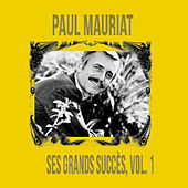 Paul Mauriat - Ses Grands Succès, Vol. 1 by Paul Mauriat